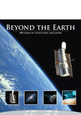 Beyond the Earth – 400 Years of Telescopic Discovery