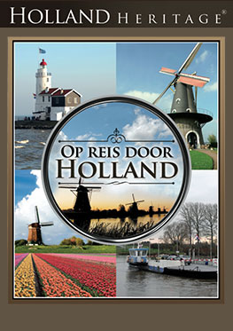 Holland Heritage – Op reis door Holland
