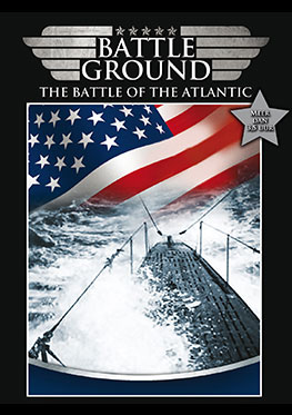 Battleground – The Battle of the Atlantic