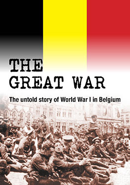The Great War -The untold story of world war 1 in Belgium