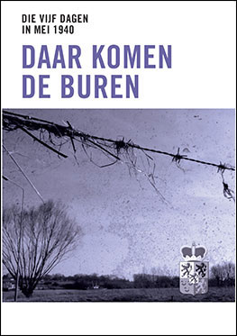 Die vijf dagen in mei 1940 – Daar komen de buren – De strijd in Limburg
