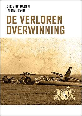 Die vijf dagen in mei 1940 – De verloren overwinning – De strijd en luchtlandingen rond Den Haag