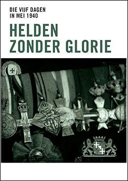 Die vijf dagen in mei 1940 – Helden zonder glorie – De strijd rondom de Grebbeberg
