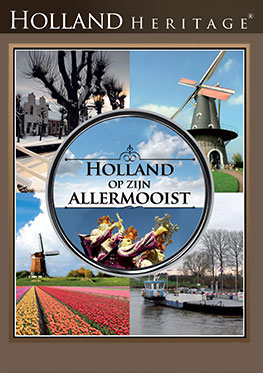 Holland Heritage- Holland op zijn allermooist