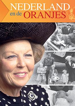 Ons koninkrijk door de jaren heen – Nederland en de Oranjes