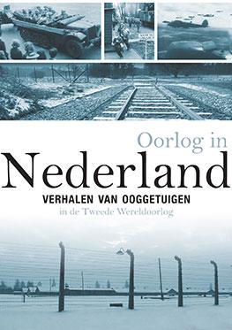 Oorlog in Nederland – Verhalen van ooggetuigen