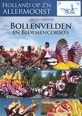 Holland op z'n allermooist – Bollenvelden en Bloemencorso's
