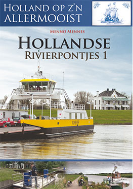 Holland op z'n allermooist – Hollandse Rivierpontjes dl 1