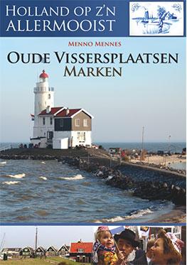 Holland op z'n allermooist – Oude Vissersplaatsen – Marken