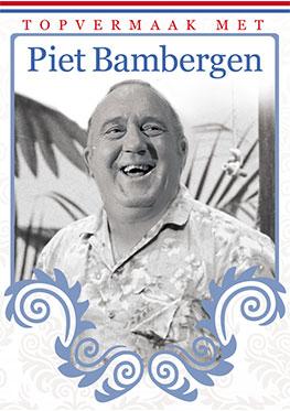 Topvermaak met… Piet Bambergen