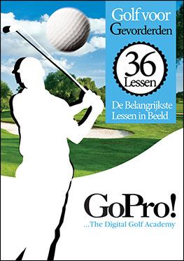 Golf: Go Pro / de 36 belangrijkste golflessen in beeld / gevorderden