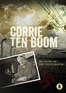Corrie ten Boom – Het Leven Van Een Verzetsheldin
