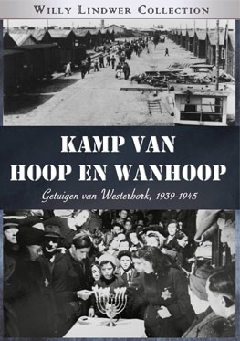 Kamp van Hoop en Wanhoop – Willy Lindwer Collection