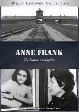 Anne Frank de laatste 7 maanden – Willy Lindwer Collection